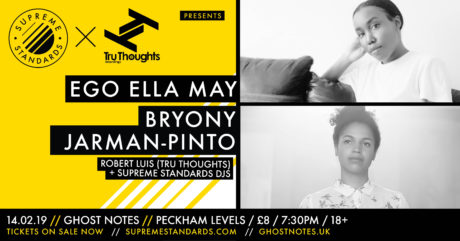 Supreme Standards Presents: Ego Ella May and Bryony Jarman-Pinto – Ghost Notes – 14/02/19
