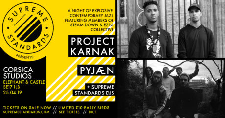 Supreme Standards Presents: Project Karnak, PYJÆN & DJs @ Corsica 25/04/19